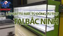 [Video thực tế] Lắp đặt tủ mát, tủ đông, tủ thịt tươi tại Bắc Ninh