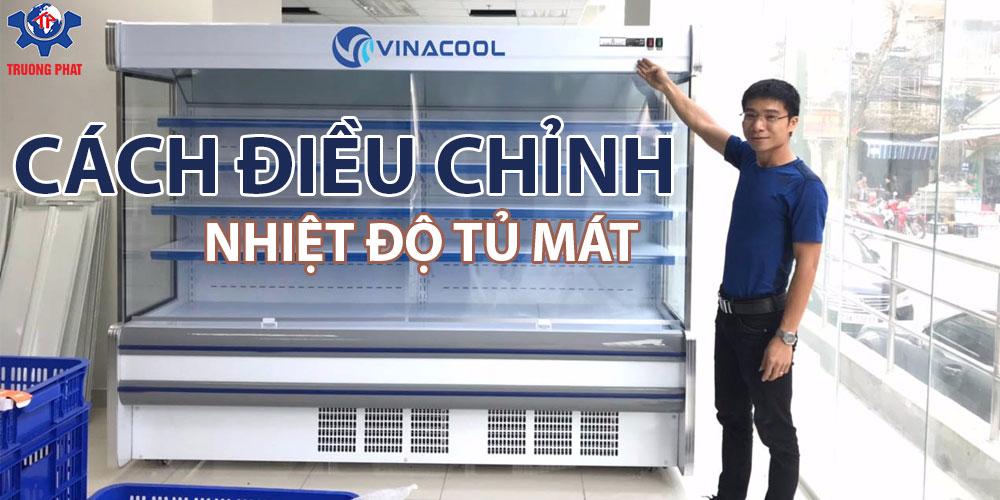 Điều chỉnh nhiệt độ tủ mát Vinacool dễ như ăn kẹo