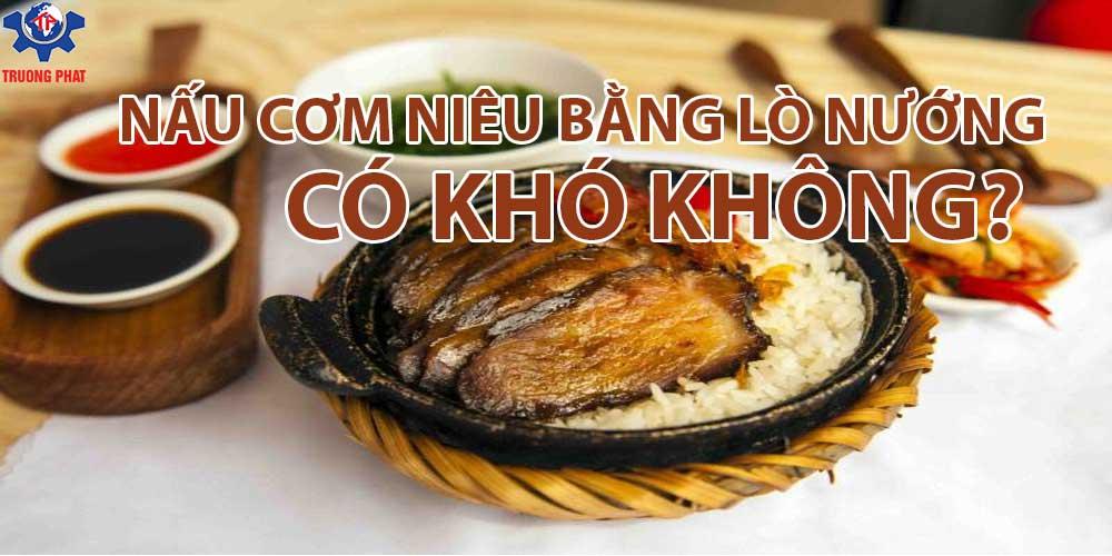 Bí kíp nấu cơm niêu bằng lò nướng cháy giòn thơm ngon