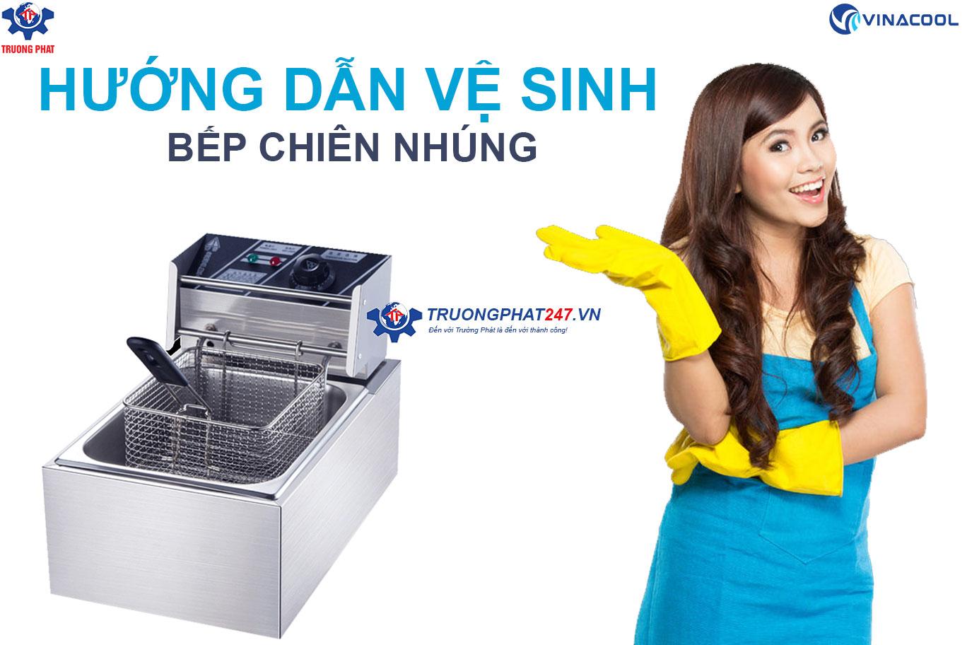 hướng dẫn vệ sinh bếp chiên nhúng