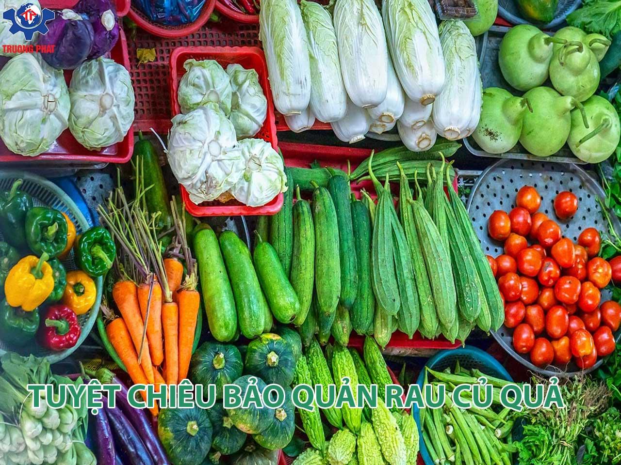 Tuyệt chiêu bảo quản rau củ quả tươi ngon nhất không phải ai cũng biết