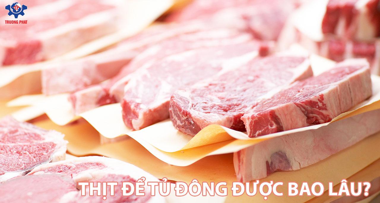 thịt để tủ đông được bao lâu