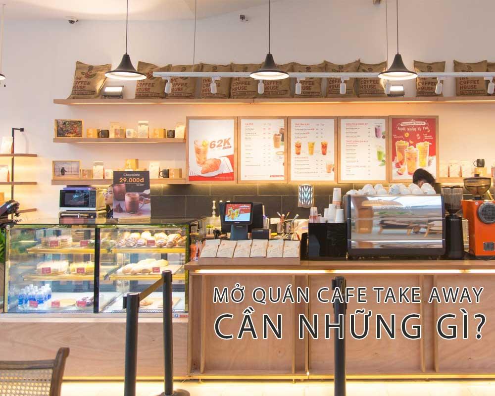 Mở quán cà phê take away cần chuẩn bị những gì?